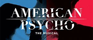 American Psycho on Broadway