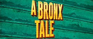 A Bronx Tale on Broadway Tickets